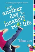 Just Another Day in My Insanely Real Life (Paperback)