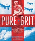 Pure Grit: How American World War II Nurses Survived Battle and Prison Camp in the Pacific (Hardcover)
