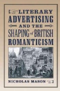 Literary Advertising and the Shaping of British Romanticism (Hardcover)