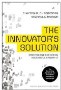 The Innovator's Solution: Creating and Sustaining Successful Growth (Hardcover)