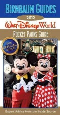 Birnbaum's 2012 Pocket Guide to Walt Disney World Parks (Paperback)