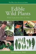 Edible Wild Plants: Wild Foods From Dirt to Plate (Paperback)