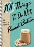 101 Things to Do With Peanut Butter (Paperback)