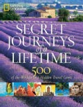 Secret Journeys of a Lifetime: 500 of the World's Best Hidden Travel Gems (Hardcover)