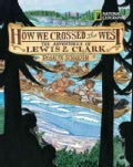 How We Crossed the West: The Adventures of Lewis & Clark (Hardcover)