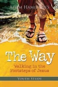 The Way: Walking in the Footsteps of Jesus: Youth Study Edition (Paperback)