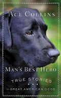 Man's Best Hero: True Stories of Great American Dogs (Paperback)