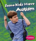 Some Kids Have Autism (Paperback)