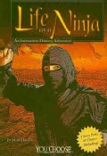 Life As a Ninja: An Interactive History Adventure (Paperback)