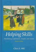 Helping Skills: Facilitating Exploration, Insight, and Action (Hardcover)