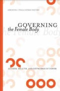 Governing the Female Body: Gender, Health, and Networks of Power (Paperback)
