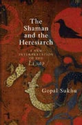 The Shaman and the Heresiarch: A New Interpretation of the Li Sao (Hardcover)