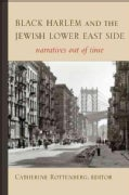 Black Harlem and the Jewish Lower East Side: Narratives Out of Time (Paperback)