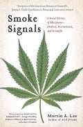 Smoke Signals: A Social History of Marijuana - Medical, Recreational and Scientific (Paperback)