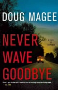 Never Wave Goodbye: A Novel of Suspense (Paperback)