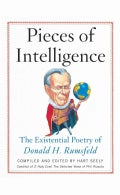 Pieces of Intelligence: The Existential Poetry of Donald H. Rumsfeld (Paperback)