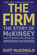 The Firm: The Story of Mckinsey and Its Secret Influence on American Business (Hardcover)