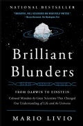 Brilliant Blunders: From Darwin to Einstein - Colossal Mistakes by Great Scientists That Changed Our Understandin... (Paperback)