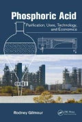 Phosphoric Acid: Purification, Uses, Technology, and Economics (Hardcover)