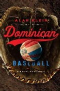 Dominican Baseball: New Pride, Old Prejudice (Hardcover)