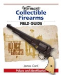 Warman's Collectible Firearms Field Guide (Paperback)