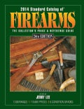 Standard Catalog of Firearms 2014: The Collector's Price & Reference Guide (Paperback)