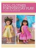 Doll Clothes for Everyday Play 6 Outfits: 6 Outfits for the 18-inch Doll (Paperback)