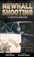 Newhall Shooting - a Tactical Analysis: Survival Lessons from One of Law Enforcement's Deadliest Shootings (Paperback)