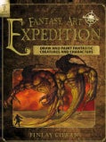 Fantasy Art Expedition: Draw and Paint Fantastic Creatures and Characters (Paperback)