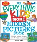The Everything Kids&#39; More Hidden Pictures Book: Discover Hours of Fun With over 100 Brand-New Puzzles! (Paperback)