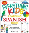 The Everything Kids&#39; Learning Spanish Book: Exercises and Puzzles to Help You Learn Espanol (Paperback)