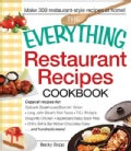 The Everything Restaurant Recipes Cookbook: Copycat Recipes for Outback Steakhouse Bloomin&#39; Onion, Long John Silv... (Paperback)