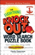 The Everything Knock Out Word Search Puzzle Book: Heavyweight Round 1: Get into the Ring With 125 Challenging Puz... (Paperback)