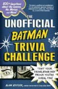 The Unofficial Batman Trivia Challenge: Test Your Knowledge and Prove You're a Real Fan! (Paperback)
