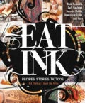 Eat Ink: Recipes, Stories, Tattoos (Hardcover)