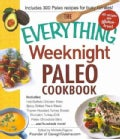 The Everything Weeknight Paleo Cookbook: Includes Hot Buffalo Chicken Bites, Spicy Grilled Flank Steak, Thyme-roa... (Paperback)