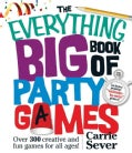 Everything Big Book of Party Games over: Over 300 Creative and Fun Games for All Ages! (Paperback)
