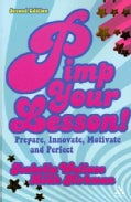 Pimp Your Lesson!: Prepare, Innovate, Motivate, Perfect (Paperback)