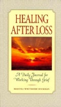 Healing After Loss: A Daily Journal for Working Through Grief (Hardcover)