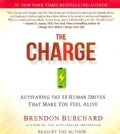 The Charge: Activating the 10 Human Drives That Make You Feel Alive (CD-Audio)