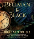 Bellman & Black: The Thirteenth Tale (CD-Audio)