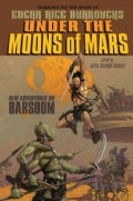 Under the Moons of Mars: New Adventures on Barsoom (Hardcover)