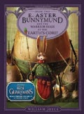 E. Aster Bunnymund and the Warrior Eggs at the Earth's Core! (Hardcover)