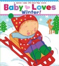 Baby Loves Winter! (Board book)
