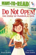 Do Not Open!: The Story of Pandora's Box (Paperback)