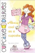 Alexis Cool as a Cupcake (Hardcover)