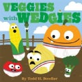 Veggies With Wedgies (Hardcover)