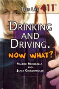 Drinking and Driving. Now What? (Hardcover)