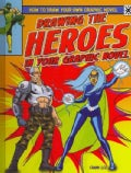 Drawing the Heroes in Your Graphic Novel (Hardcover)