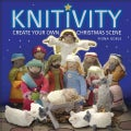 Knitivity: Create Your Own Christmas Scene (Paperback)